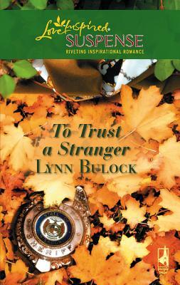 To Trust a Stranger - Bulock, Lynn