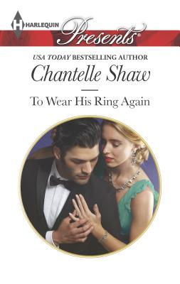 To Wear His Ring Again - Shaw, Chantelle