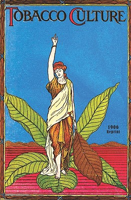 Tobacco Culture - 1906 Reprint - Brown, Ross