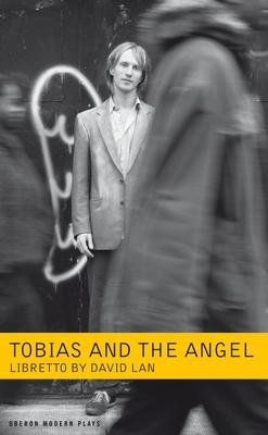 Tobias and the Angel: A Community Opera - Dove, Jonathon, and Lan, David