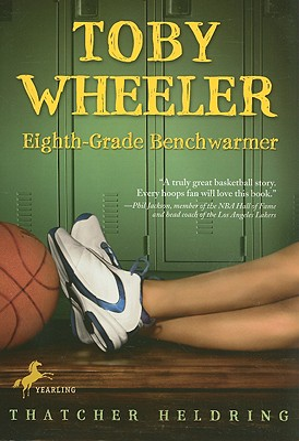 Toby Wheeler: Eighth-Grade Benchwarmer - Heldring, Thatcher