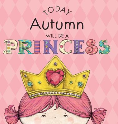 Today Autumn Will Be a Princess - Croyle, Paula