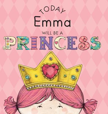 Today Emma Will Be a Princess - Croyle, Paula