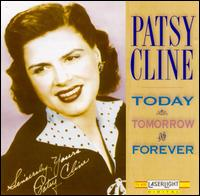 Today, Tomorrow & Forever [Laserlight] - Patsy Cline