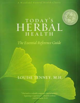 Today's Herbal Health: The Essential Refrence Guide - Tenney, Louise, M.H.