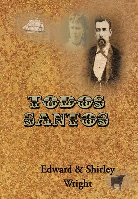 Todos Santos - Wright, Edward & Shirley