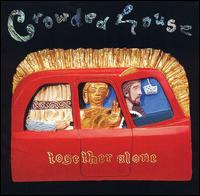 Together Alone - Crowded House
