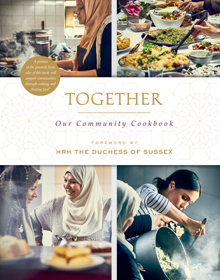 Together: Our Community Cookbook - The Hubb Community Kitchen, and Hrh the Duchess of Sussex (Foreword by)