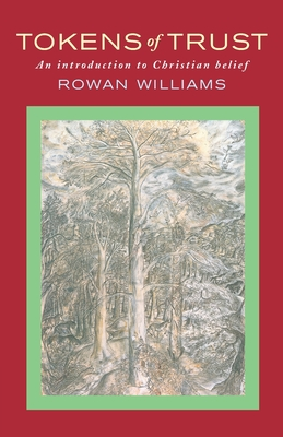 Tokens of Trust: An Introduction to Christian Belief - Williams, Rowan