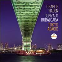 Tokyo Adagio - Charlie Haden & Gonzalo Rubalcaba