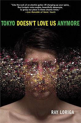 Tokyo Doesn't Love Us Anymore - Loriga, Ray, and King, John (Translated by)