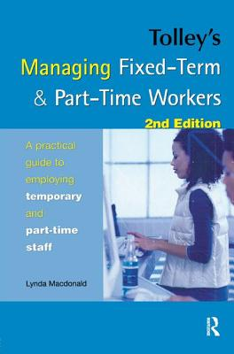 Tolley's Managing Fixed-Term & Part-Time Workers - Macdonald, Lynda