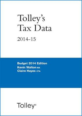 Tolley's Tax Data 2014-15 (Budget edition) - Walton, Kevin, and Hayes, Claire, and Ward, Julie