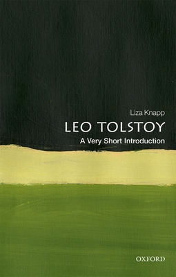Tolstoy: A Very Short Introduction - Knapp, Liza (Editor)