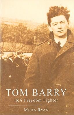 Tom Barry: IRA Freedom Fighter - Ryan, Meda