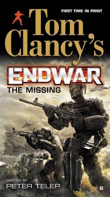 Tom Clancy's EndWar: The Missing - Clancy, Tom