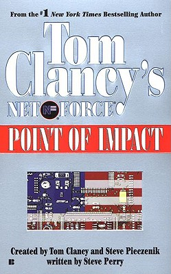 Tom Clancy's Net Force: Point of Impact - Clancy, Tom (Creator), and Pieczenik, Steve (Creator), and Perry, Steve