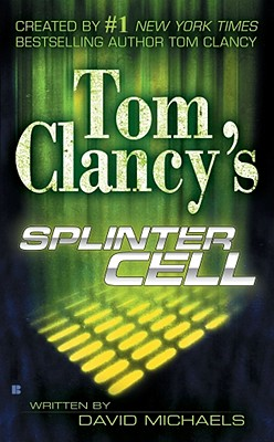 Tom Clancy's Splinter Cell - Michaels, David, and Clancy, Tom (Creator)