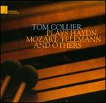 Tom Collier Plays Haydn, Mozart, Telemann and Others
