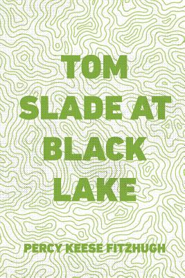 Tom Slade at Black Lake - Fitzhugh, Percy Keese