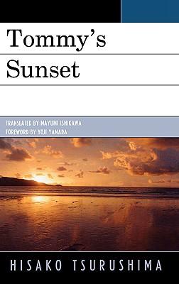 Tommy's Sunset - Tsurushima, Hisako, and Ishikawa, Mayumi (Translated by), and Yamada, Yoji (Foreword by)