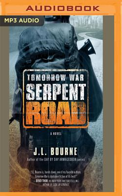 Tomorrow War: Serpent Road - Bourne, J L, and Snyder, Jay (Read by), and Collins, Kevin T (Read by)
