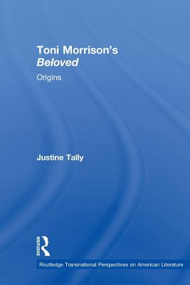 Toni Morrison's 'Beloved': Origins - Tally, Justine