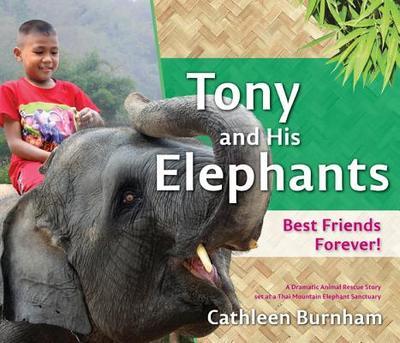 Tony and His Elephants: Best Friends Forever! - Burnham, Cathleen