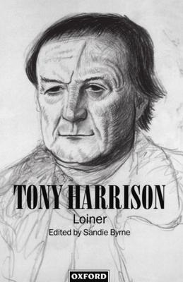 Tony Harrison: Loiner - Byrne, Sandie, Dr. (Editor)