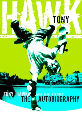 Tony Hawk: Professional Skateboarder - Hawk, Tony, and Mortimer, Sean