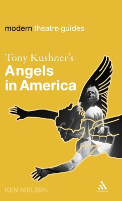 Tony Kushner's Angels in America - Nielsen, Ken