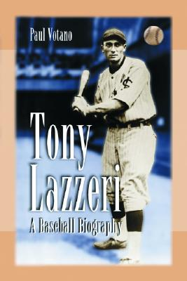 Tony Lazzeri: A Baseball Biography - Votano, Paul