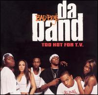 Too Hot for T.V. [Clean] - Da Band