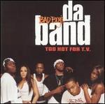 Too Hot for T.V. - Da Band