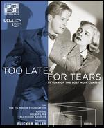 Too Late for Tears [Blu-ray/DVD] [2 Discs]