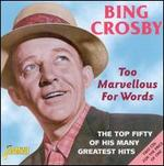 Too Marvellous for Words: The Top Fifty of His Many Greatest Hits [2002]