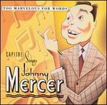Too Marvelous for Words: Capitol Sings Johnny Mercer