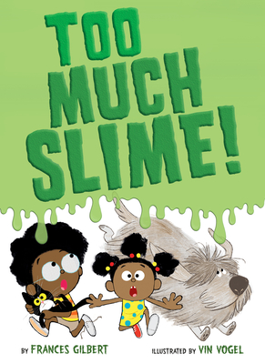 Too Much Slime! - Gilbert, Frances