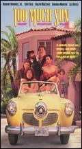 Too Much Sun - Robert Downey, Sr.