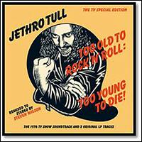 Too Old to Rock 'n' Roll: Too Young to Die! [TV Special Edition] [Steven Wilson Stereo  - Jethro Tull