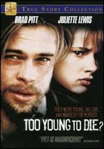 Too Young to Die? - Robert Markowitz