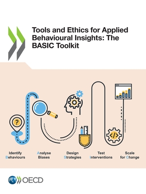 Tools and Ethics for Applied Behavioural Insights: The Basic Toolkit - Oecd