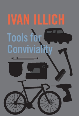 Tools for Conviviality - Illich, Ivan