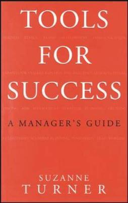 Tools for Success: A Manager's Guide - Turner, Suzanne