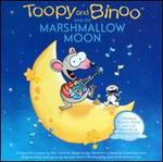 Toopy and Binoo and the Marshmallow Moon - Toopy and Binoo
