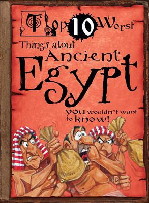 Top 10 Worst Things about Ancient Egypt You Wouldn't Want to Know! - England, Victoria, MBA, Bsn, RN