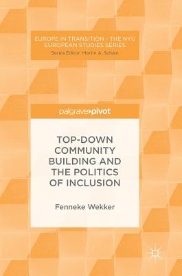 Top-down Community Building and the Politics of Inclusion - Wekker, Fenneke