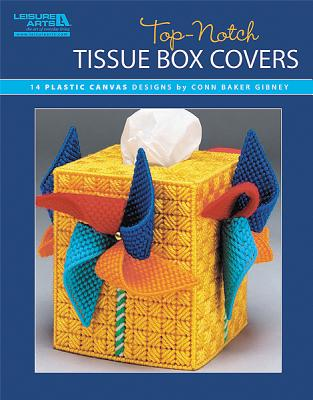Top-Notch Tissue Box Covers (Leisure Arts #5828) - Gibney, Conn Baker