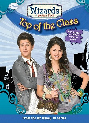 Top of the Class - Alexander, Heather (Adapted by), and Greenwald, Todd J