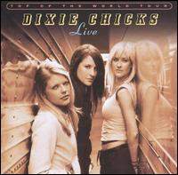 Top of the World Tour: Live - Dixie Chicks